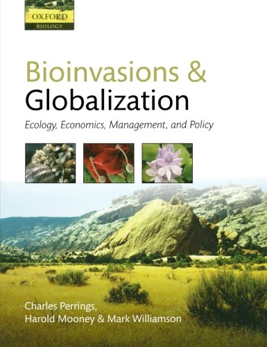 Bioinvasions and Globalization: Ecology, Economics, Management, and Policy by Oxford University Press