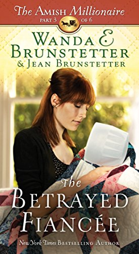 The Betrayed Fiancée: The Amish Millionaire Part 3 (Cost Of Postage To Canada From Us)