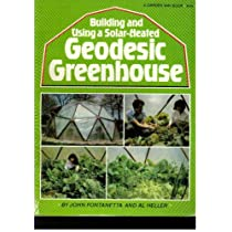 Building and Using a Solar-Heated Geodesic Greenhouse Paperback