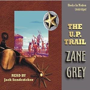 The U. P. Trail Audiobook