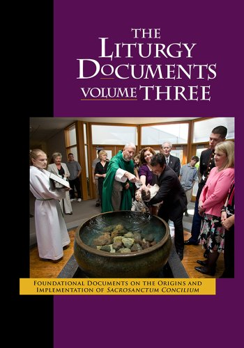 The Liturgy Documents, Volume Three: Foundational Documents on the Origins and Implementation of Sacrosanctum Concilium