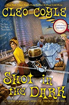 Shot in the Dark (A Coffeehouse Mystery) by [Coyle, Cleo]