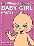 The Ultimate Baby Girl Names Book