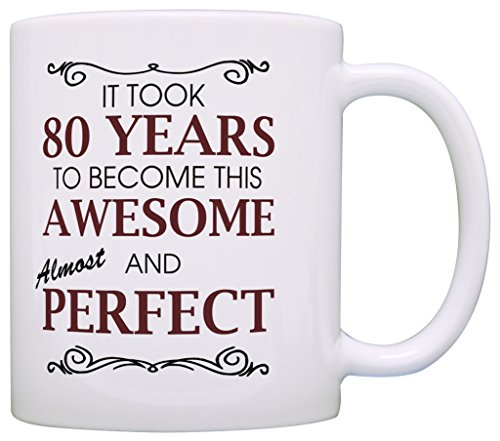 80th-Birthday-Gifts-For-All-Took-80-Years-Awesome-Funny-Gift-Coffee-Mug-Tea-Cup