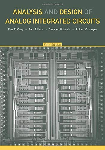 Analysis and Design of Analog Integrated Circuits, 5th Edition (Analog Design)