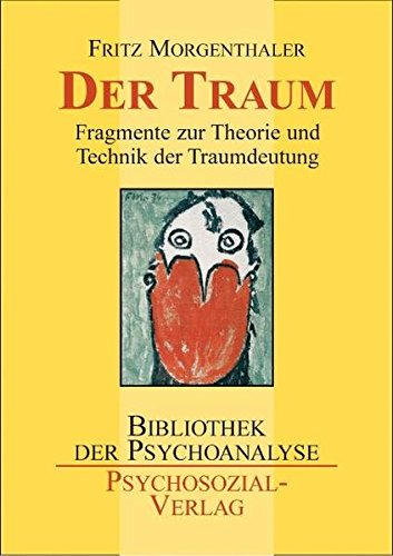 Der Traum: Fragmente zur Theorie und Technik der Traumdeutung (Bibliothek der Psychoanalyse)