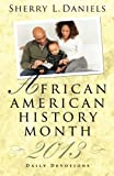 African American History Month Daily Devotions 2013, Sherry L. Daniels, 1426755953