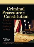 Criminal Procedure and the Constitution, Leading Supreme Court Cases and Introductory Text 2014 2014th Edition