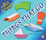 My First Origami Book - Things That Go (Dover Origami Papercraft)