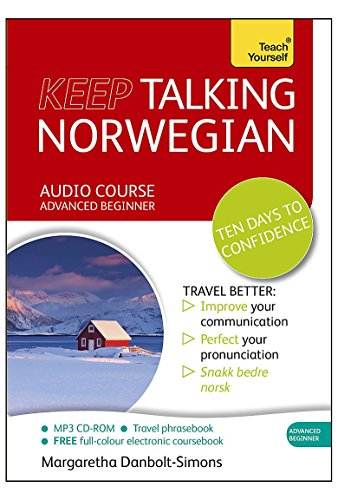 Keep Talking Norwegian Audio Course - Ten Days to Confidence: Advanced beginner's guide to speaking and understanding with confidence (Teach Yourself) by Teach Yourself (Image #1)
