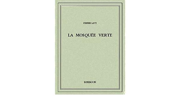 La mosquée verte (French Edition)