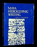 Maya Hieroglyphic Writing : An Introduction, Thompson, J. Eric, 0806109580