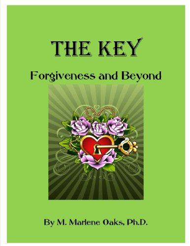 The Key - Forgiveness and Beyond by [Oaks, Marlene]