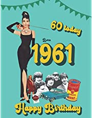 Born 1961, 60 today Happy Birthday: 60th birthday trivia & fact book | the perfect gift of a nostalgic trip back to the year you were born 1961.