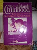 img - for Island of Childhood: Education in the Special World of Nursery School book / textbook / text book