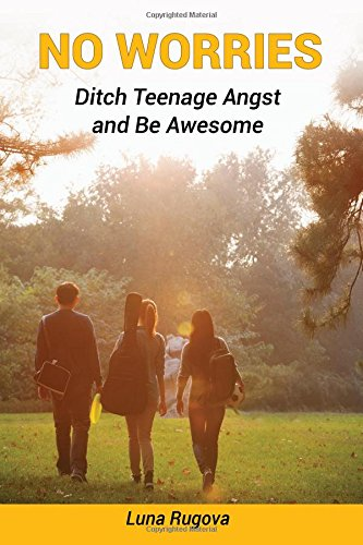 Download No Worries: Ditch Teenage Angst and Be Awesome pdf