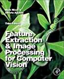 Feature Extraction and Image Processing for Computer Vision, Third Edition