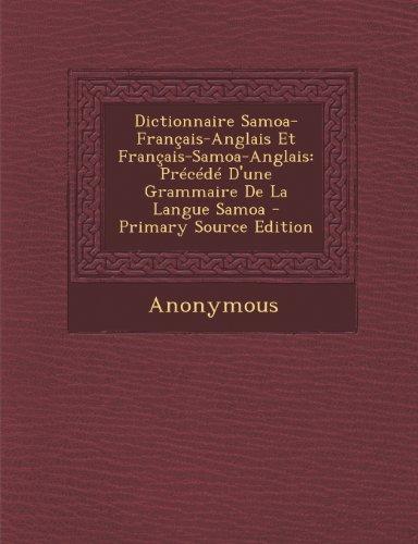 Dictionnaire Samoa-Français-Anglais Et Français-Samoa-Anglais: Précédé D'une Grammaire De La...