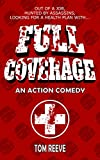 Full Coverage: An Action Comedy