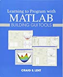 Learning to Program with MATLAB 1st Edition
