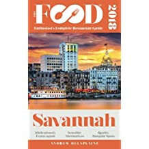 SAVANNAH - 2018 - The Food Enthusiast's Complete Restaurant Guide
