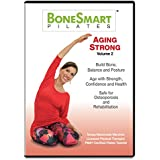 BoneSmart Pilates® AGING STRONG VOL 2 - Just Released! Build Bone, Balance and Posture