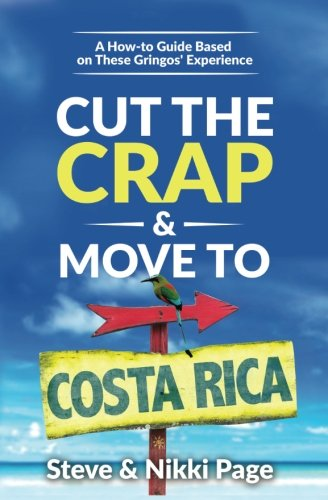 Cut the Crap & Move To Costa Rica: A How to Guide Based on These Gringos' Experience