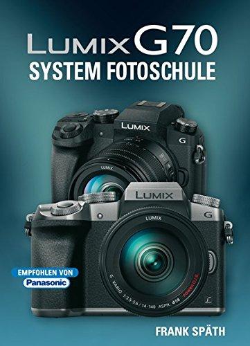 LUMIX G70 System Fotoschule Gebundenes Buch September 2015 Frank Späth Point of Sale Verlag 3941761587 Farbfotografie 8