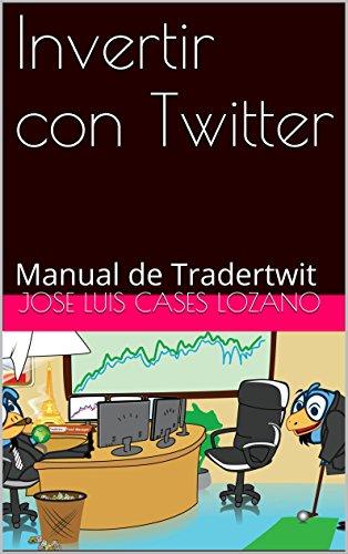 Descargar Libro Invertir Con Twitter: Manual De Tradertwit Alberto Férnandez Sánchez
