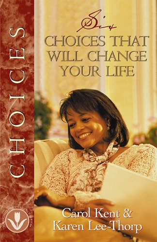 Six Choices That Will Change Your Life (Designed for Influence Series)