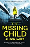 The Missing Child: A completely gripping crime thriller that will have you hooked (Detective Rachel Prince Book 1)
