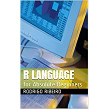 R Language: for Absolute Beginners