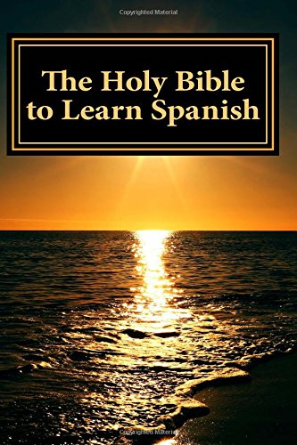 The Holy Bible to Learn Spanish: Bilingual book