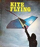 Kite Flying, Dorothy Childers Schmitz and Howard Schroeder, 0913940925
