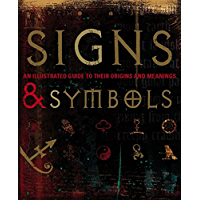 Signs & Symbols: An Illustrated Guide to Their Origins and Meanings (English Edition)