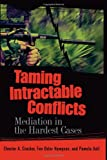 img - for Taming Intractable Conflicts: Mediation in the Hardest Cases book / textbook / text book