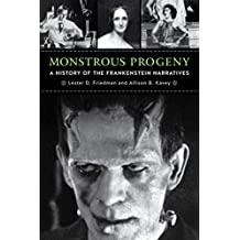 Monstrous Progeny: A History of the Frankenstein Narratives (English Edition)