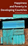 Happiness and Poverty in Developing Countries : A Global Perspective, Dowling, John Malcolm and Yap, Chin Fang, 0230285759