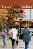 Today's College Students: A Reader (Adolescent Cultures, School, and Society)
