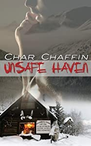 Unsafe Haven by Char Chaffin (2013-02-13)