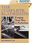 The Complete Bladesmith: Forging Your...
