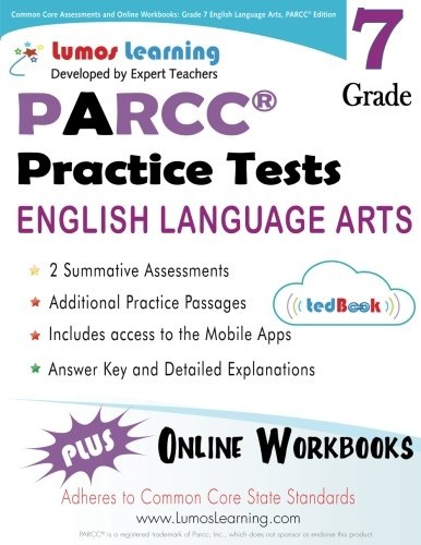 Common Core Assessments and Online Workbooks: Grade 7 Language Arts and Literacy, PARCC Edition: Common Core State Standards Aligned