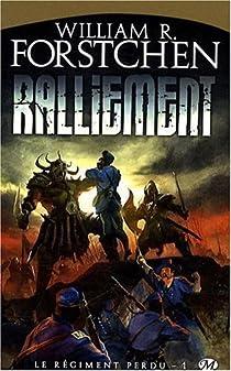 Le régiment perdu, tome 1 : Ralliement par Forstchen