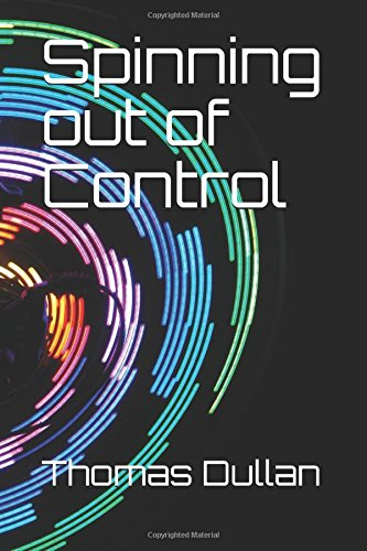 Spinning out of Control: Amazon.es: Mr Thomas Dullan: Libros en ...