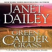 Green Calder Grass: Calder Saga, Book 6 | Janet Dailey