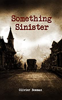 Something Sinister (D.S.Billings Victorian Mystery Book 2) by [Bosman, Olivier]