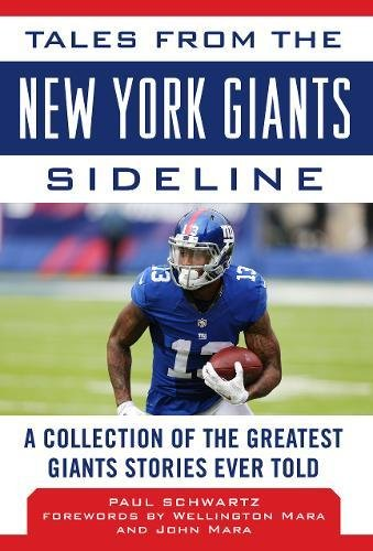 Tales from the New York Giants Sideline: A Collection of the Greatest Giants Stories Ever Told (Tales from the - Hours Wellington Green