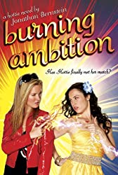 Burning Ambition: (A Hottie Novel)