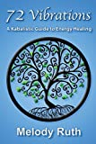img - for 72 Vibrations: A Kabbalistic Guide to Energy Healing (Spirit Ninja) book / textbook / text book