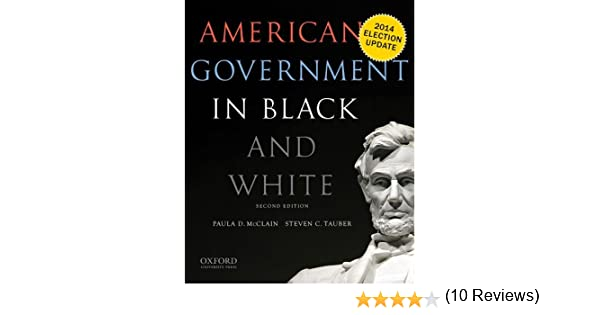 American government in black and white paula d mcclain steven c american government in black and white paula d mcclain steven c tauber 9780190216030 amazon books fandeluxe Choice Image